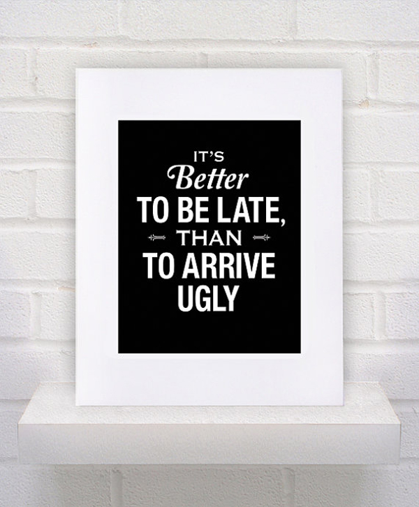 It's Better to be Late than to Arrive Ugly