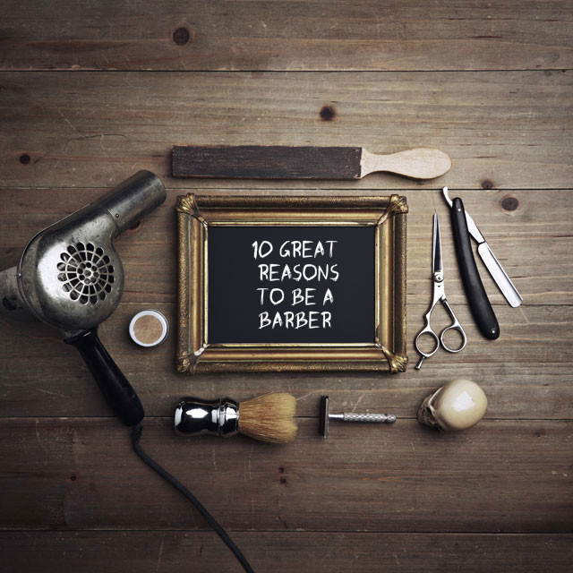10 great reasons to be a barber